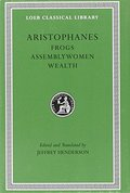Frogs: WITH Assemblywoman AND Wealth (Loeb Classical Library)