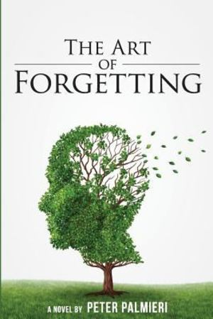 Art of Forgetting: A novel of medical suspense, The