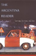 Argentina Reader: History, Culture, Politics (Latin America in Translation), The