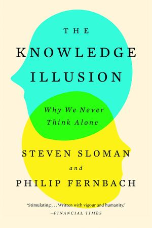 Knowledge Illusion, The