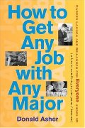 How to Get Any Job with Any Major: A New Look at Career Launch (How to Get Any Job: Career Launch & Re-Launch for) 19409