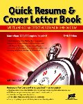 Quick Resume & Cover Letter Book: Write and Use an Effective Resume in Just One Day (Quick Resume and Cover Letter Book)