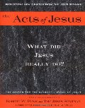 Acts of Jesus: The Search for the Authentic Deeds of Jesus, The