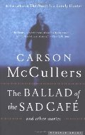 Ballad of the Sad Café and Other Stories, The