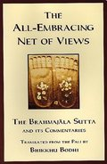 All-Embracing Net of Views (The Brahmajala Sutta and its Commentaries), The
