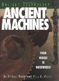 Ancient Machines: From Wedges to Waterwheels (Ancient Technology)