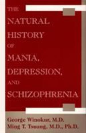 Natural History of Mania, Depression, and Schizophrenia, The