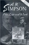 A. B. Simpson: His Life and Work