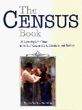 Census Book: A Genealogist's Guide to Federal Census Facts, Schedules and Indexes, The