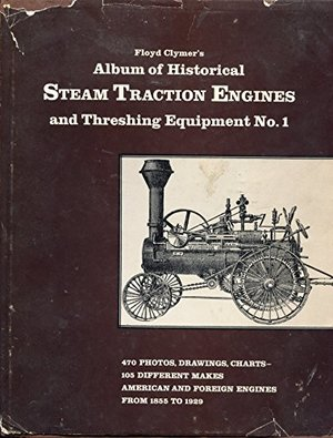 Floyd Clymer's Album of Historical Steam Traction Engines