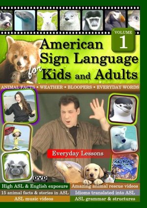 American Sign Language for Kids and Adults, Volume 1: Everyday Lessons