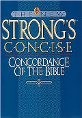 New Strong's Concise Concordance of the Bible, The