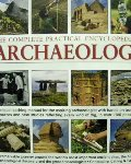 Complete Practical Encyclopedia of Archaeology, The