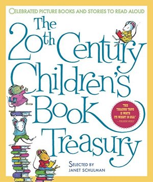 20th-Century Children's Book Treasury: Picture Books and Stories to Read Aloud, The