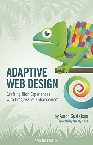 Adaptive Web Design: Crafting Rich Experiences with Progressive Enhancement (2nd Edition) (Voices That Matter)