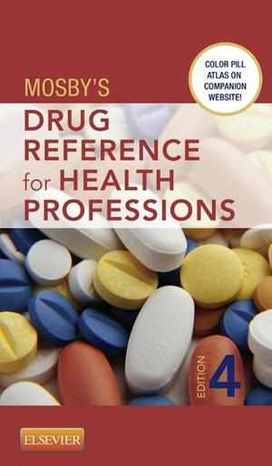 Mosby's Drug Reference for Health Professions - E-Book