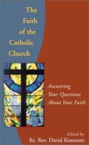 Faith of the Catholic Church