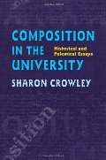 Composition In The University: Historical and Polemical Essays (Pitt Comp Literacy Culture)