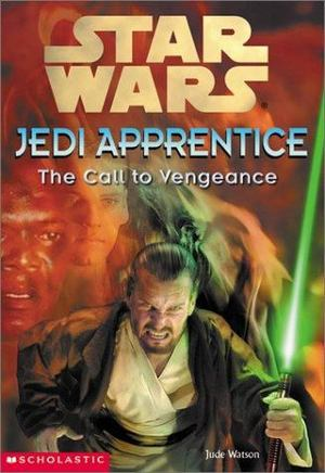 Call To Vengeance (Star Wars: Jedi Apprentice #16), The