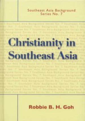 Christianity in Southeast Asia (Southeast Asia Background Series, No. 7)