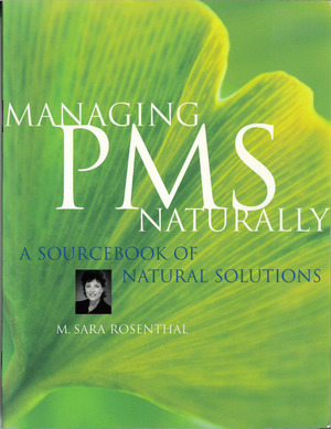 Managing PMS Naturally with Exercise, Diet, Vitamins and Herbs