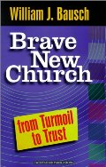 Brave New Church: From Turmoil to Trust (World According)