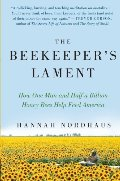 Beekeeper's Lament: How One Man and Half a Billion Honey Bees Help Feed America, The