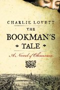Bookman's Tale: A Novel of Obsession, The