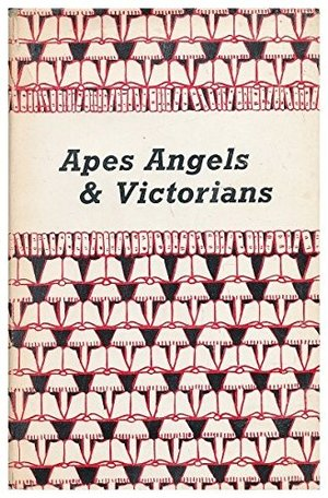 Apes, angels, and Victorians : a joint biography of Darwin and Huxley