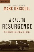 Call to Resurgence: Will Christianity Have a Funeral or a Future? (Resurgence Books), A