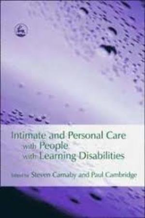 Intimate and Personal Care with People with Learning Disabilities (2006) Carnaby S & Cambridge P Eds [CONTACT SJOG LIBRARY TO BORROW]