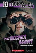 10 True Tales: Secret Agent (Ten True Tales)