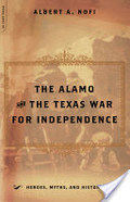 Alamo and the Texas War for Independence, September 30, 1835 to April 21, 1836, The