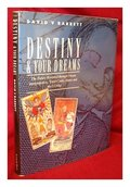 DESTINY AND YOUR DREAMS: The Future Revealed through Dream Interpretation, Tarot Cards, Runes and the I-Ching