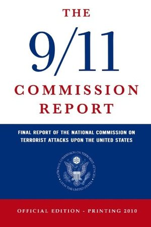 9/11 Commission Report: Final Report of the National Commission on Terrorist Attacks Upon the United States (Official Edition), The