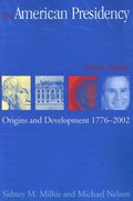 American Presidency: Origins and Development, 1776-2002 (American Presidency) (American Presidency (CQ)), The