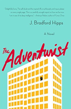 Adventurist: A Novel, The