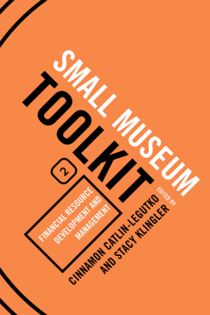 Financial Resource Development and Management (Title #2 of the Small Museum Toolkit Series)