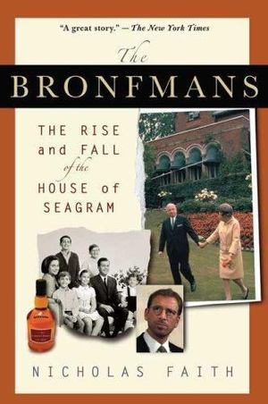 Bronfmans: The Rise and Fall of the House of Seagram, The