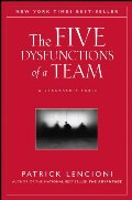 Five Dysfunctions of a Team: A Leadership Fable, The