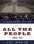 A_History of US: All the People: Since 1945 A History of US Book Ten