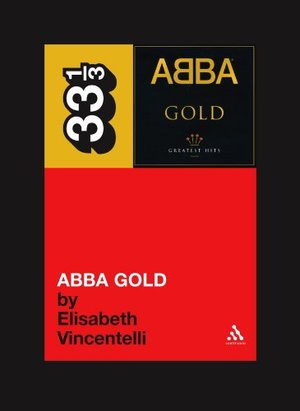 Abba's Abba Gold (Thirty Three and a Third series)