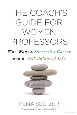 Coach's Guide for Women Professors, The