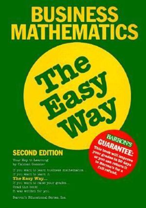 Business Mathematics the Easy Way