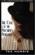 Case of the Pitcher's Pendant: A Billibub Baddings Mystery, The