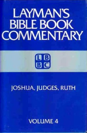 Joshua, Judges, Ruth (Layman's Bible Book Commentary, 4)