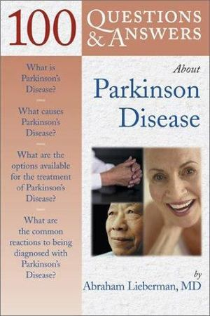 100 Questions and Answers about Parkinson Disease