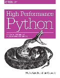 High Performance Python: Practical Performant Programming for Humans