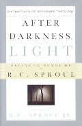 After Darkness, Light: Distinctives Of Reformed Theology : Essays In Honor Of R.C. Sproul