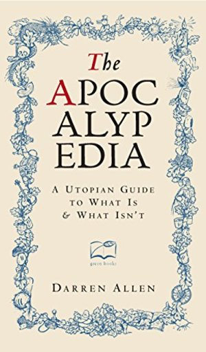 Apocalypedia: A Utopian Guide to What Is and What Isn't